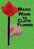 Magic Wand to Cloth Flower : Clown Magic : Magic Shop Australia